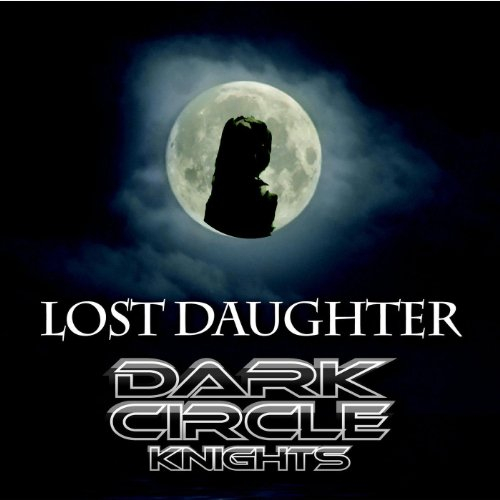 Dark Circle Knights - Lost Daughter