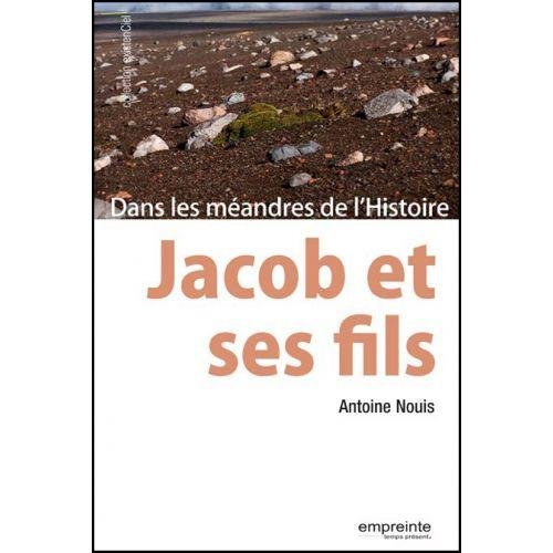 Jacob et ses fils : Dans les mandres de l'Histoire