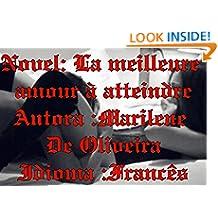 Novel: La meilleure amour à atteindre (French Edition)