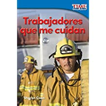 Trabajadores que me cuidan (Workers Who Take Care of Me) (TIME FOR KIDS® Nonfiction Readers)