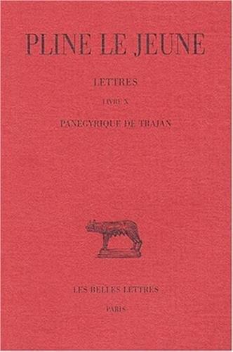 Lettres, tome 4, livre X. Panégyrique de Trajan
