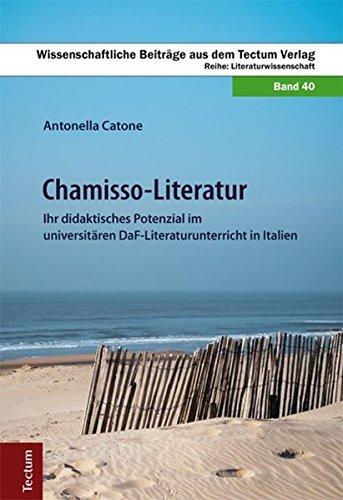 Chamisso-Literatur: Ihr didaktisches Potenzial im universit???ren DaF-Literaturunterricht in Italien by Antonella Catone (2016-06-13)