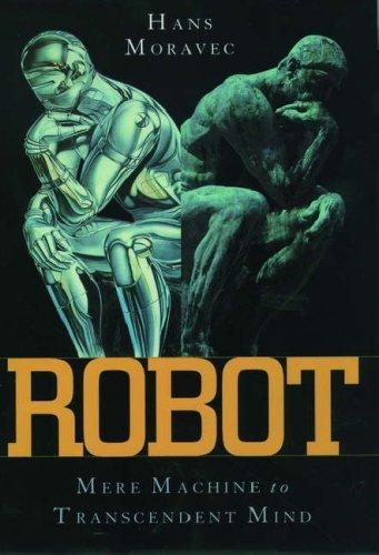 Robot: Mere Machine to Transcendent Mind by Moravec, Hans (1998) Hardcover