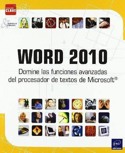 Word 2010. Domine Las Funciones Avanzadas Procesador Textos