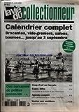 VIE DU COLLECTIONNEUR (LA) [No 611] du 11/08/2006 - CALENDRIER COMPLET BROCANTES - VIDE-GRENIERS - SALONS - BOURSES - LA CHINE ET LES COLLECTIONS - DES MANIFESTATIONS EN FRANCE - EN BELGIQUE - VENTES AUX ENCHERES...