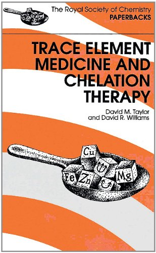 Trace Elements Medicine and Chelation Therapy: RSC (RSC Paperbacks)