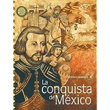 Conquista de Mexico/ Conquest of Mexico (Pasos Y Memorias/ Steps and Memoirs)