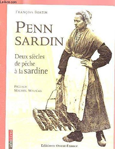 Penn Sardin. Deux siècles de pêche à la sardine