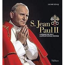 S. Jean-Paul II: L'homme de Dieu, l'arpenteur du monde