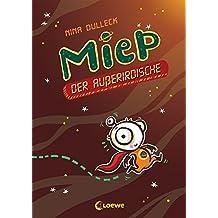 Miep, der Außerirdische: Band 1