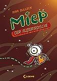 Miep, der Außerirdische: Band 1 - Nina Dulleck