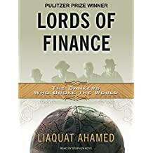 Lords of Finance: The Bankers Who Broke the World, Library Edition