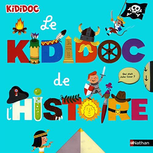 Le Kididoc de l'histoire - Livre animé - Dès 4 ans par Sylvie Baussier