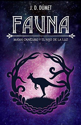 Fauna: Mamá canguro y el hijo de la luz por Javier Durand