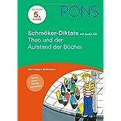 PONS Schmöker-Diktate, 5. Klasse m. Audio-CD: Theo und der Aufstand der Bücher