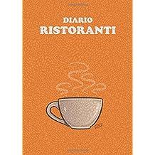 Diario Ristoranti: (Arancione) Quaderno per scrivere le recensioni ai ristoranti visitati - 100 Pagine