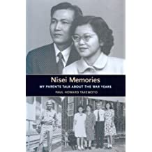 Nisei Memories: My Parents Talk about the War Years (Scott and Laurie Oki Series in Asian American Studies)