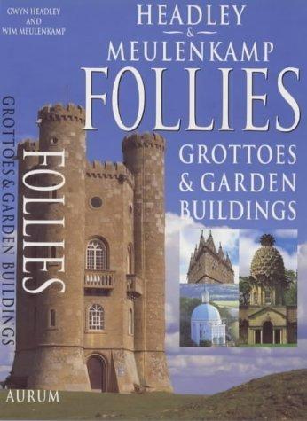Follies: Grottoes & Garden Buildings by Gwyn Headley (1999-10-31)