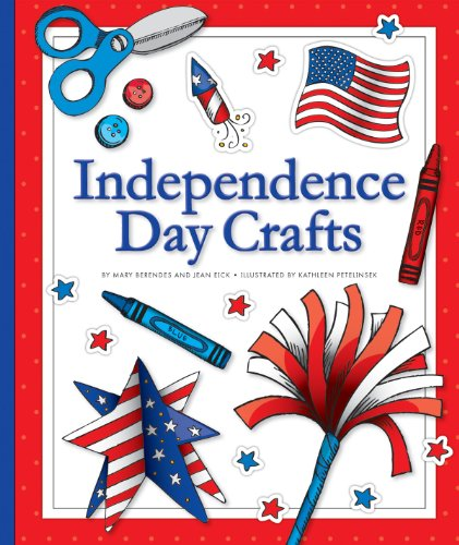 Independence Day Crafts (CraftBooks) (English Edition) por Mary Berendes