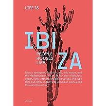 Life is Ibiza: People Houses Life