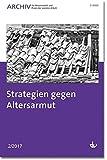 Strategien gegen Altersarmut: Ausgabe 2/2017 - Archiv für Wissenschaft und Praxis der sozialen Arbeit