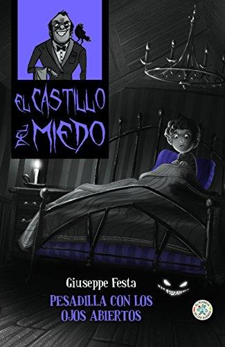 PESADILLA CON LOS OJOS ABIERTOS (El Castillo del miedo nº 7) por GIUSEPPE FESTA