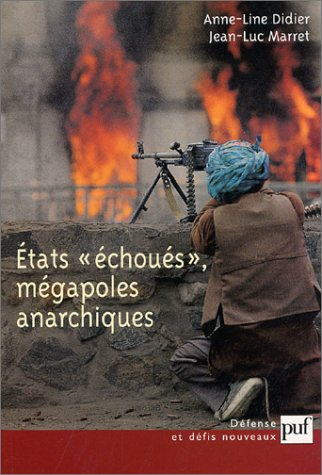 Etats échoués, mégapoles anarchiques