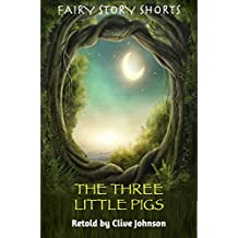 THE THREE LITTLE PIGS: Fairy Story Shorts (English Edition)