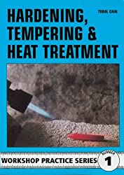 Hardening, Tempering and Heat Treatment (Workshop Practice) by George Gently (1984-06-10)