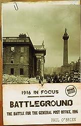 Battleground 1916 (1916 in Focus)