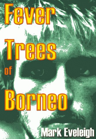Fever Trees of Borneo