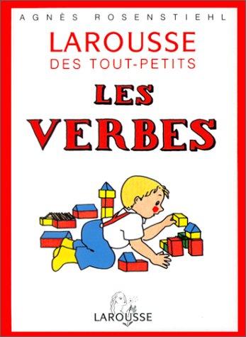 Le Larousse des tout-petits : Les verbes
