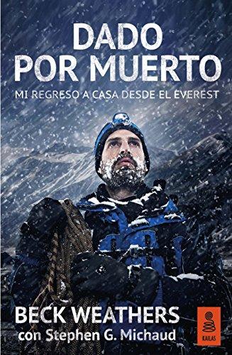Dado por muerto: Mi regreso a casa desde el Everest (Kailas No Ficción nº 14) (Spanish Edition)