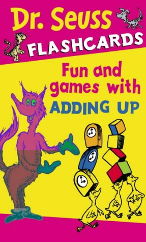 Fun and Games with Adding Up (Dr Seuss Flashcards)