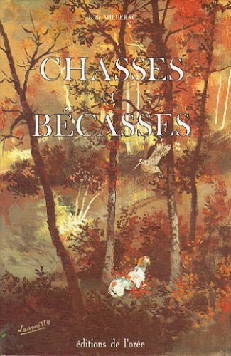 Chasses et bécasses par Jacques de Millerac