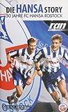 30 Jahre FC Hansa Rostock - Die Hansa Story [VHS]