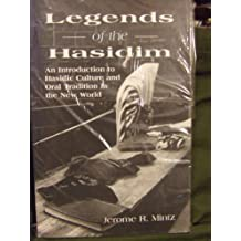 Legends of the Hasidim: An Introduction to Hasidic Culture and Oral Tradition in the New World