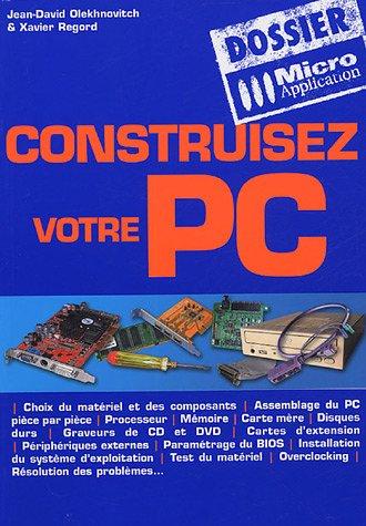 Construisez votre PC par Jean-David Olekhnovitch, Xavier Regord