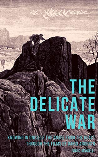 The Delicate War: Knowing in oneself the angel from the beast ...