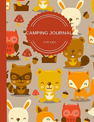 Camping Journal For Kids: Perfect Camping Diary of Notebook for Kids: Over 125 Pages with Prompts: Volume 10 (Camping Life Journals)
