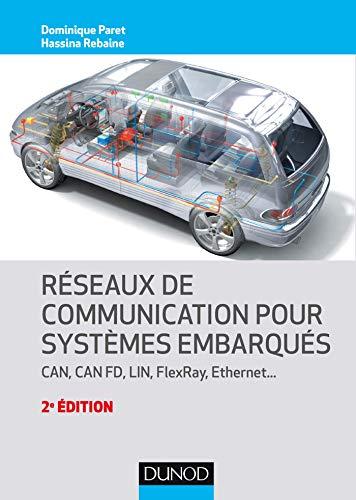 Réseaux de communication pour systèmes embarqués - 2e éd. - CAN, CAN FD, LIN, FlexRay, Ethernet par Dominique Paret