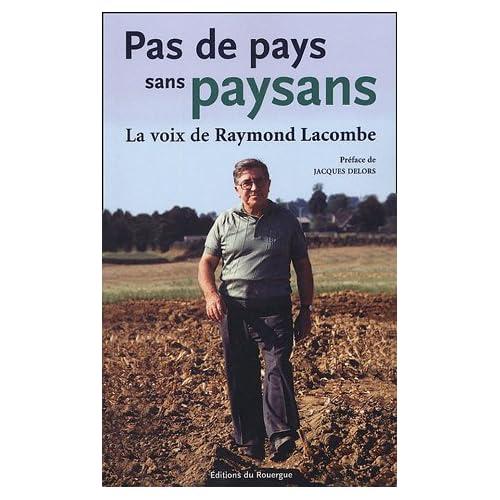 Pas de pays sans paysans : La voix de Raymond Lacombe