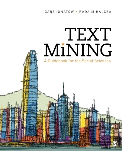 Text Mining: A Guidebook for the Social Sciences por Gabe Ignatow