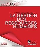 La gestion des ressources humaines / Chloé Guillot-Soulez | Guillot-Soulez, Chloé (1978-....). auteur