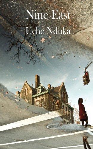 Nine East by Uche Nduka (2013-05-31)