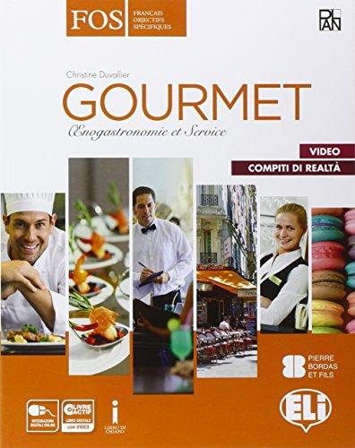 Gourmet. Enogastronomie et service. Con Vers le monde du travail. Con e-book. Con espansione online. Per gli Ist. tecnici e professionali