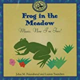 Frog in the Meadow: Music, Now Im Two! (First Steps in Music)