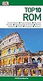 Top 10 Reiseführer Rom: mit Extrakarte und kulinarischem...