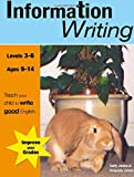 Information Writing (KS 2-3 +) (ages 8-14 years): Teach Your Child To Write Good English: Volume 3