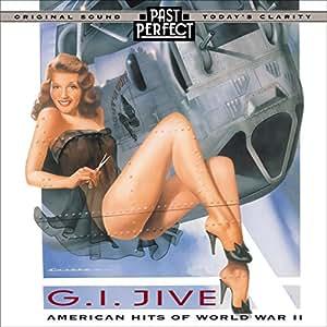 G I Jive: American Hits Of WW2